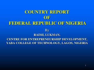 COUNTRY REPORT  OF  FEDERAL REPUBLIC OF NIGERIA