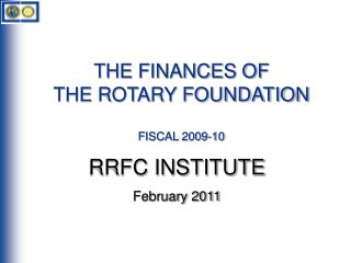 THE FINANCES OF THE ROTARY FOUNDATION FISCAL 2009-10