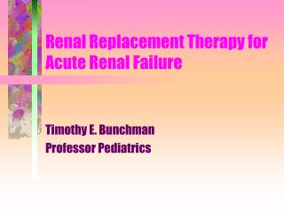 Renal Replacement Therapy for Acute Renal Failure