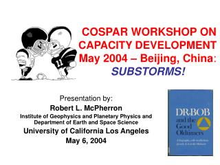 COSPAR WORKSHOP ON  CAPACITY DEVELOPMENT May 2004 – Beijing, China : SUBSTORMS!