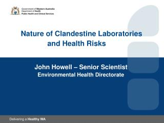 Nature of  Clandestine Laboratories          and Health Risks