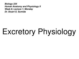 Biology 224 Human Anatomy and Physiology II Week 8; Lecture 1; Monday Dr. Stuart S. Sumida