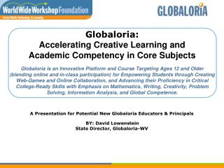 A Presentation for Potential New Globaloria Educators & Principals BY: David Lowenstein