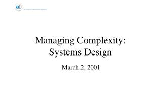 Managing Complexity: Systems Design