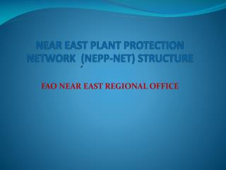 NEAR EAST PLANT PROTECTION NETWORK ٍ (NEPP-NET) STRUCTURE