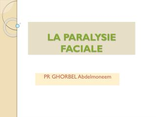 LA PARALYSIE FACIALE