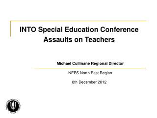INTO Special Education Conference Assaults on Teachers
