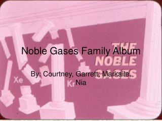 Noble Gases Family Album