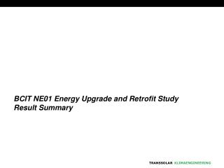 BCIT NE01 Energy Upgrade and Retrofit Study Result Summary