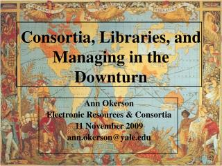Consortia, Libraries, and Managing in the Downturn