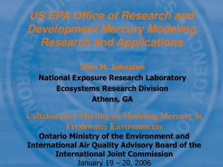 US EPA Office of Research and Development Mercury Modeling Research and Applications