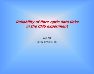 Reliability of fibre-optic data links  in the CMS experiment