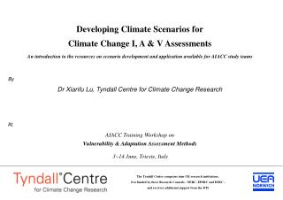 Developing Climate Scenarios for  Climate Change I, A & V Assessments
