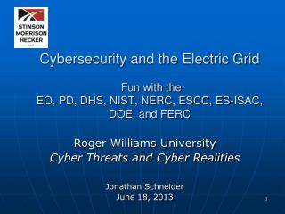 Roger Williams University Cyber Threats and Cyber Realities Jonathan Schneider June 18, 2013