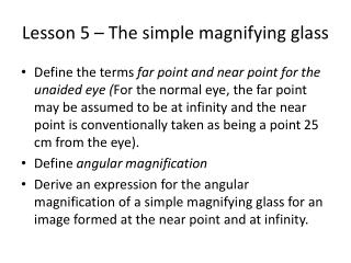 Lesson 5 – The simple magnifying glass