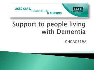 Support to people living with Dementia