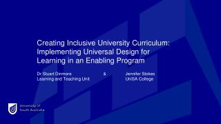 Dr Stuart Dinmore 		& 	Jennifer Stokes Learning and Teaching Unit 		UniSA College