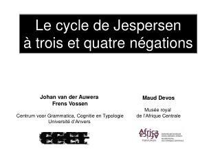 Le cycle de Jespersen à trois et quatre négations