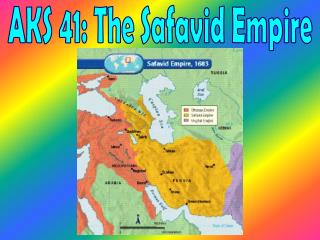 AKS 41: The Safavid Empire