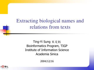 Extracting biological names and relations from texts