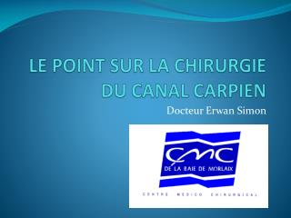LE POINT SUR LA CHIRURGIE DU CANAL CARPIEN