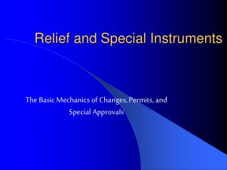 Relief and Special Instruments
