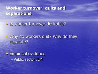 Worker turnover: quits and separations