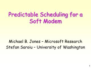 Predictable Scheduling for a Soft Modem