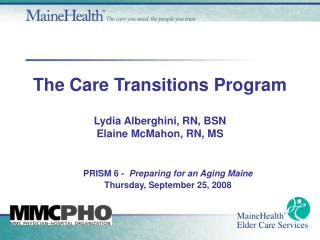 The Care Transitions Program Lydia Alberghini, RN, BSN Elaine McMahon, RN, MS