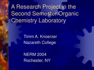 A Research Project in the Second Semester Organic Chemistry Laboratory