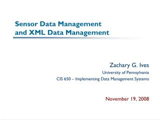 Sensor Data Management and XML Data Management