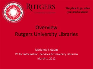 Overview Rutgers University Libraries