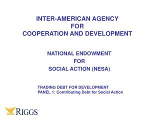 INTER-AMERICAN AGENCY  FOR COOPERATION AND DEVELOPMENT