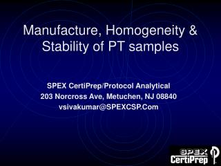 Manufacture, Homogeneity & Stability of PT samples