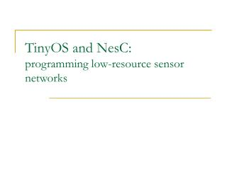 TinyOS and NesC: programming low-resource sensor networks