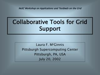 Collaborative Tools for Grid Support