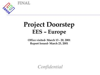Project Doorstep EES – Europe Office visited- March 13 - 20, 2001 Report Issued- March 23, 2001