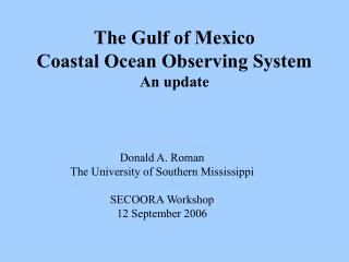 The Gulf of Mexico Coastal Ocean Observing System An update
