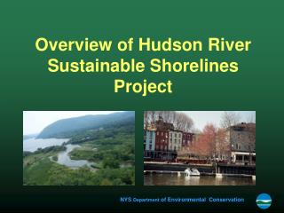 Overview of Hudson River Sustainable Shorelines Project