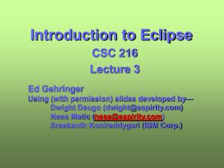 Introduction to Eclipse CSC 216 Lecture 3