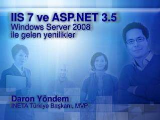 IIS 7 ve ASP.NET 3.5 Windows Server 2008  ile gelen yenilikler
