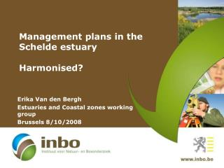 Management plans in the Schelde estuary Harmonised?