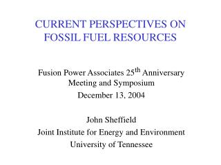 CURRENT PERSPECTIVES ON FOSSIL FUEL RESOURCES