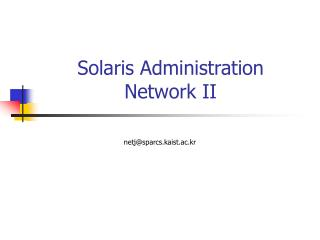 Solaris Administration Network II
