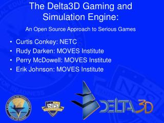 The Delta3D Gaming and Simulation Engine: An Open Source Approach to Serious Games