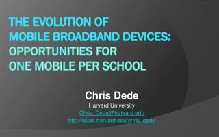 The Evolution of Mobile Broadband Devices: Opportunities for  One Mobile per school