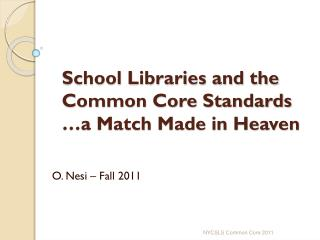 School Libraries and the Common Core Standards  …a Match Made in Heaven