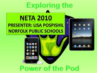 NETA 2010 Presenter: Lisa  Pospishil Norfolk Public Schools