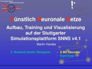 K ünstlich N euronale N etze Aufbau, Training und Visualisierung