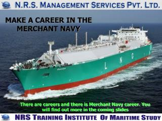 MAKE A CAREER IN THE MERCHANT NAVY